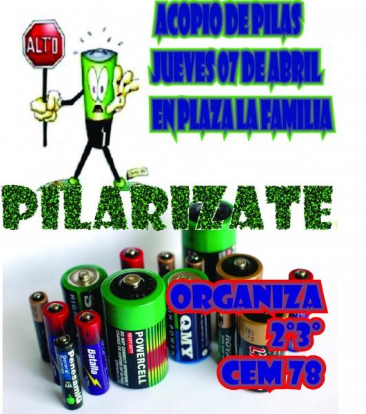 "Colecta de pilas: ""Pilarizate"" hoy 7 de abril en Plaza La Familia"
